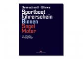 Sportbootführerschein Binnen - Segel/Motor + Übungsbogen