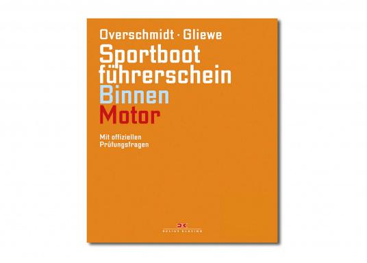 Sportbootführerschein Binnen - Motor, mit offiziellen Prüfungsfragen (gültig ab 1. Mai 2012), Heinz Overschmidt und Ramon Gliewe. Ein Übungsbogen ist separat erhältlich.