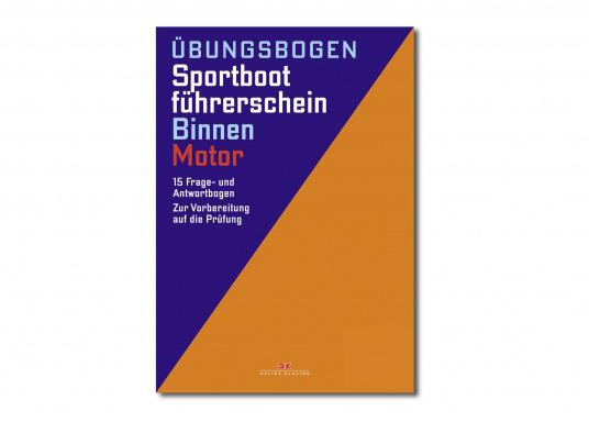 Sportbootführerschein Binnen - Motor, mit offiziellen Prüfungsfragen (gültig ab 1. Mai 2012), Heinz Overschmidt und Ramon Gliewe. Ein Übungsbogen ist separat erhältlich. (Bild 2 von 2)