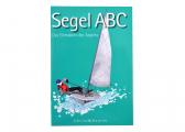 Segel ABC - Das Einmaleins des Segelns
