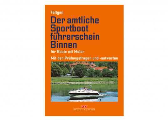 mit Prüfungsfragen Feltgen: Der amtliche Sportboot-Führerschein Binnen Motor