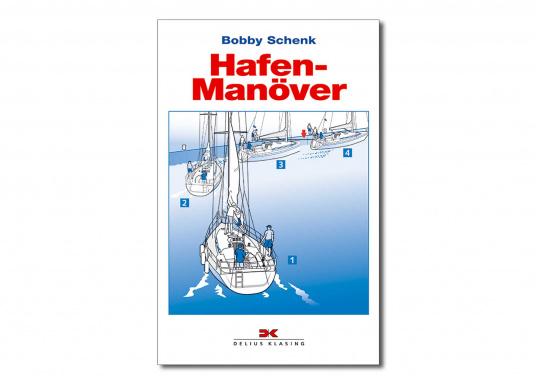 Gekonnte Hafenmanöver sind der Stolz jedes Schiffsführers – dieses Buch zeigt, wie man auch mit schwierigen Siuationen fertig wird.