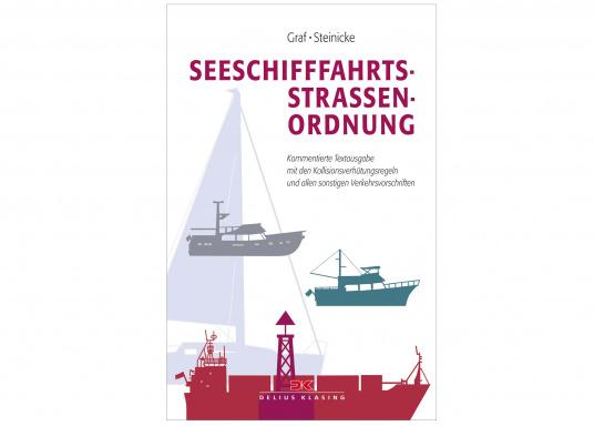 Die Seeschifffahrtsstraßen-Ordnung, kommentiert und ausführlich erläutert.